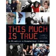 This Much is True - 15 Directors on Documentary Filmmaking by Quinn, James, 9781408132531