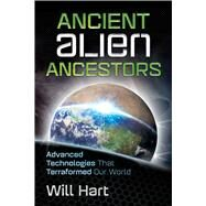 Ancient Alien Ancestors by Hart, Will, 9781591432531