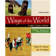 Ways of the World: A Brief Global History, Volume I by Strayer, Robert W.; Nelson, Eric W., 9781319022532