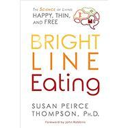 Bright Line Eating by Thompson, Susan Peirce, Ph.D., 9781401952532