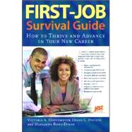 First-Job Survival Guide : How to Thrive and Advance in Your New Career