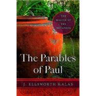 The Parables of Paul by Kalas, J. Ellsworth, 9781630882532