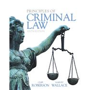 Principles of Criminal Law by Wallace, Harvey; Roberson, Cliff, 9780133822533