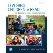 Teaching Children to Read The Teacher Makes the Difference by Reutzel, D. Ray; Cooter, Robert B., Jr., 9780134742533