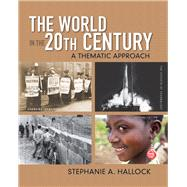 The World in the 20th Century A Thematic Approach by Hallock, Stephanie A., 9780136032533