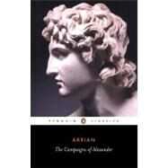 The Campaigns of Alexander by Arrian (Author); De Selincourt, Aubrey (Translator); Hamilton, J. R. (Revised by), 9780140442533