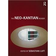 The Neo-Kantian Reader by Luft; Sebastian, 9780415452533