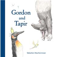 Gordon and Tapir by Meschenmoser, Sebastian, 9780735842533