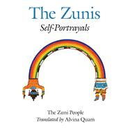 The Zunis: Self-portrayals by Quam, Alvina; Zuni People, 9780826302533