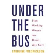 Under the Bus by Fredrickson, Caroline, 9781620972533