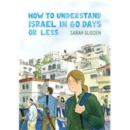 How to Understand Israel in 60 Days or Less by Glidden, Sarah, 9781770462533