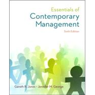 Essentials of Contemporary Management by Jones, Gareth; George, Jennifer, 9780077862534