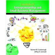 Essentials of Entrepreneurship and Small Business Management Plus MyEntrepreneurshipLab with Pearson eText -- Access Card Package by Scarborough, Norman M.; Cornwall, Jeffrey R., 9780134422534