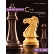 Starting Out with C++ Brief : From Control Structures through Objects by Gaddis, Tony, 9780136022534