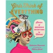 Girls Think of Everything by Thimmesh, Catherine; Sweet, Melissa, 9781328772534