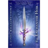The Enchanter Heir (The Heir Chronicles, Book 4) by Chima, Cinda Williams, 9781423192534