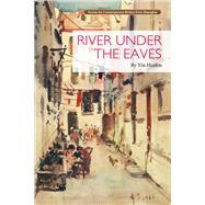 River Under the Eaves by Huifen, Yin; Jingwen, Zhu, 9781602202535