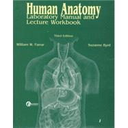 Human Anatomy: Laboratory Manual and Lecture Workbook by Farrar, William W., 9780072892536