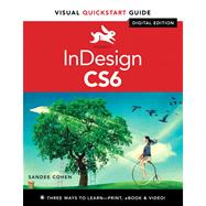 InDesign CS6 Visual QuickStart Guide by Cohen, Sandee, 9780321822536