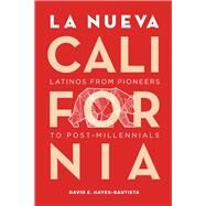 La Nueva California by Hayes-Bautista, David E., 9780520292536
