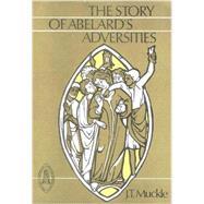 Story of Abelard's Adversities by Abelard, 9780888442536