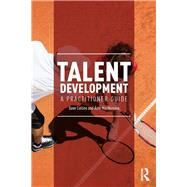 Talent Development: A Practitioner Guide by Collins; Dave, 9781138672536