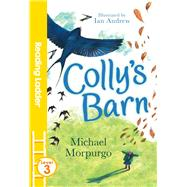 Colly's Barn by Morpurgo, Michael; Andrew, Ian, 9781405282536