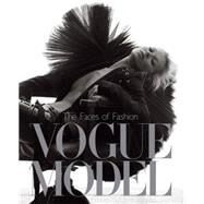 Vogue Model; The Faces of Fashion by Unknown, 9781408702536