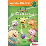 World of Reading: Henry Hugglemonster The Huggleball Game by Disney Book Group; Scollon, Bill; Disney Storybook Art Team, 9781484702536