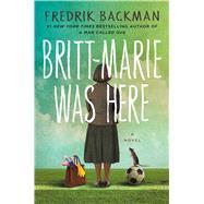 Britt-Marie Was Here A Novel by Backman, Fredrik; Koch, Henning, 9781501142536