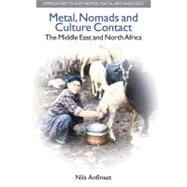 Metal, Nomads and Culture Contact: The Middle East and North Africa by Anfinset,Nils, 9781845532536