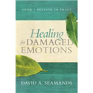 Healing for Damaged Emotions by Seamands, David A., 9780781412537