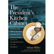 The President's Kitchen Cabinet by Miller, Adrian, 9781469632537