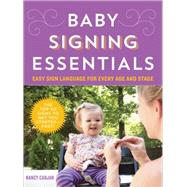Baby Signing Essentials: Easy Sign Language for Every Age and Stage by Cadjan, Nancy, 9781492612537