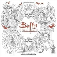 Buffy the Vampire Slayer Adult Coloring Book by WHEDON, JOSS, 9781506702537
