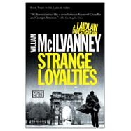 Strange Loyalties by McIlvanney, William, 9781609452537