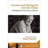 Canada and Aboriginal Canada Today / Le Canada Et Le Canada Autochtone Aujourd'hui by Martin, Paul, 9780776622538