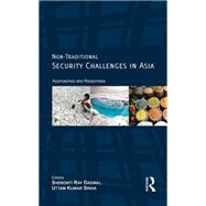 Non-Traditional Security Challenges in Asia: Approaches and Responses by Dadwal; Shebonti Ray, 9781138892538