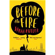 Before the Fire by Butler, Sarah, 9781447222538