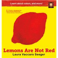 Lemons Are Not Red by Seeger, Laura Vaccaro; Seeger, Laura Vaccaro, 9781626722538