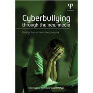 Cyberbullying through the New Media: Findings from an International Network by Smith; Peter K., 9781848722538