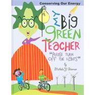 My Big Green Teacher, Conserving Our Energy: