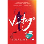 Vintage A Novel by Baker, David, 9781501112539
