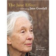 The Jane Effect Celebrating Jane Goodall by Peterson, Dale ; Bekoff, Marc, 9781595342539
