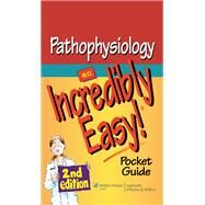 Pathophysiology: An Incredibly Easy! Pocket Guide by Unknown, 9781605472539