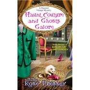 Haunt Couture and Ghosts Galore by Pressey, Rose, 9781617732539