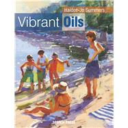 Vibrant Oils by Summers, Haidee-Jo, 9781782212539
