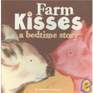 Farm Kisses : A Bedtime Story at Biggerbooks.com