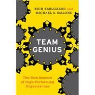 Team Genius by Karlgaard, Rich; Malone, Michael S., 9780062302540