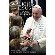 Walking With Jesus: A Way Forward for the Church by Pope Francis; Cupich, Blase J., Archbishop, 9780829442540